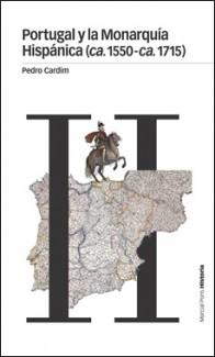 MARCIAL PONS – PORTUGAL Y LA MONARQUIA HISPANICA