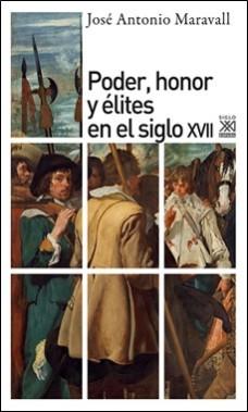 SIGLO XXI – PODER HONOR Y ELITES EN EL SIGLO XVII