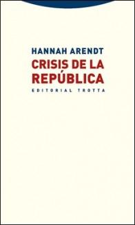 TROTTA – CRISIS REPUBLICA – HANNAH ARENDT