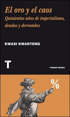 TURNER – ORO Y CAOS – KWARTENG