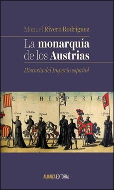 ALIANZA EDITORIAL - LA MONARQUIA DE LOS AUSTRIAS