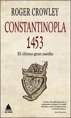 ATICO LIBROS - CONSTANTINOPLA 1453 - CROWLEY