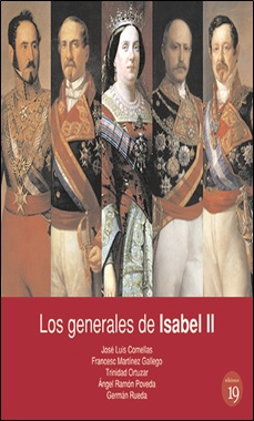 EDICIONES 19 - LOS GENERALES DE ISABEL II