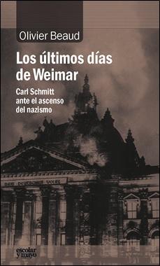 ESCOLAR Y MAYO - LOS ULTIMOS DIAS DE WEIMAR