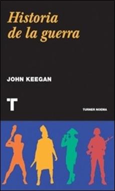 KEEGAN - TURNER - HISTORIA GUERRA