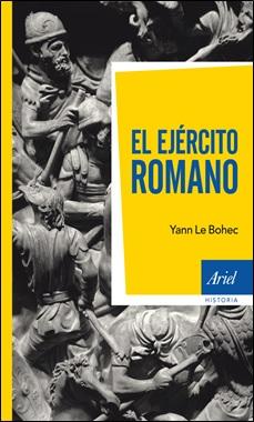 LEBOHEC - ARIEL - EJERCITO ROMANO
