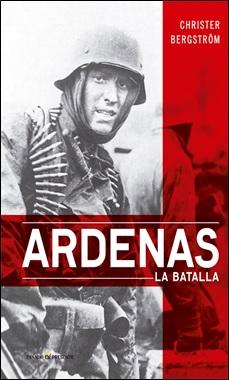 PASADO Y PRESENTE - ARDENAS LAS BATALLAS