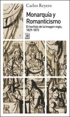 SIGLO XXI - MONARQUIA Y ROMANTICISMO - REYERO