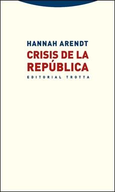TROTTA - CRISIS REPUBLICA - HANNAH ARENDT